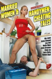 Married Women & Handymen: Cheating Tales