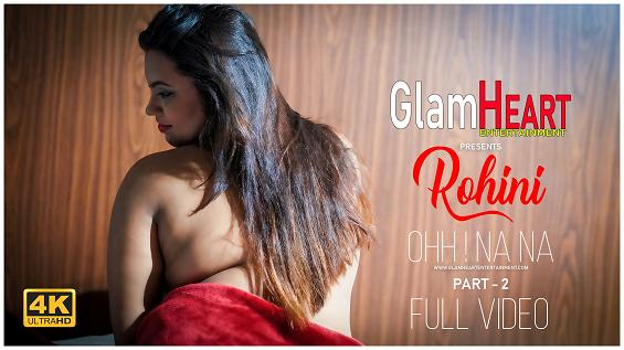 Rohini Ohh ! Na Na Part 2 Glam Heart Watch Online
