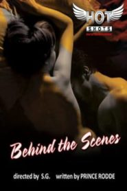 Behind The Scenes (2020) Hotshots WEB Series