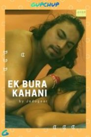Ek Bura Kahini (2020) S01E01 Hindi Hot Web Series
