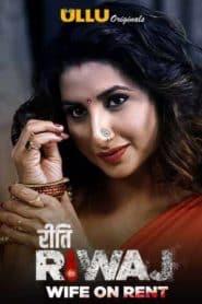 Riti Riwaj (Wife On Rent) Part 02 Hindi ULLU Originals WEB Series